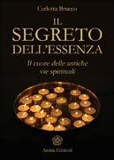 il-segreto-dell-essenza-il-cuore-delle-antiche-vie-spirituali