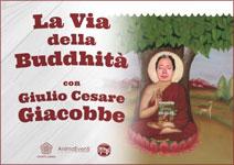 Giulio Cesare Giacobbe - La Via della Buddhità
