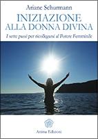 Ariane Schurmann Iniziazione alla Donna Divina