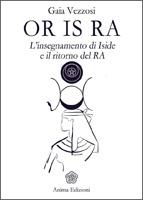 Libro-Or-Is-Ra-Insegnamento di Iside - Gaia-Vezzosi
