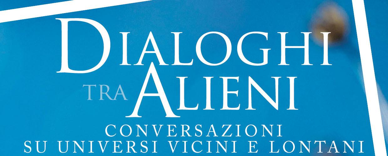 Convegno: Dialoghi tra Alieni @ Auditorium Balestrieri - Brescia