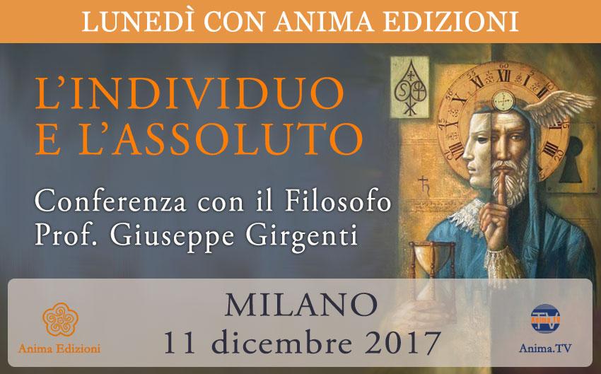 Conferenza: L'individuo e l'assoluto - Prof. Giuseppe Girgenti @ Anima Edizioni - Milano, Corso Vercelli 56