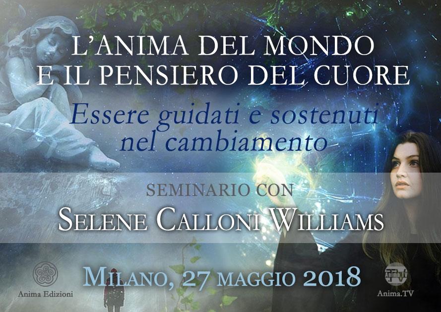 Seminario: L'Anima del Mondo... con Selene Calloni Williams @ Anima Edizioni _ Milano, Corso Vercelli 56