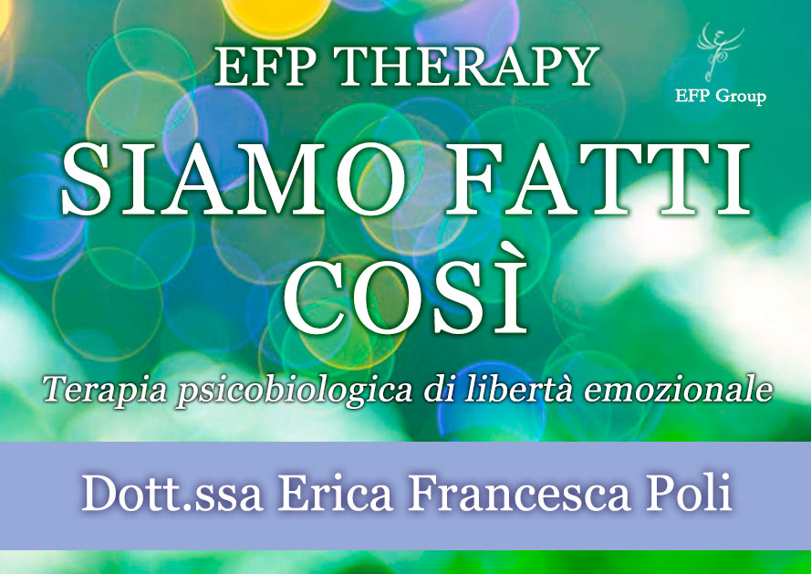 """EFP Therapy """"Siamo fatti così"""" con Erica F. Poli"""