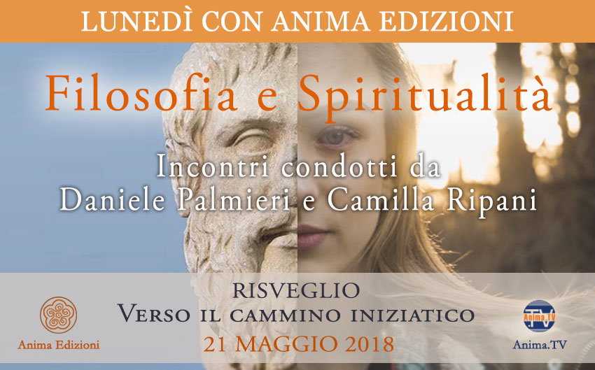 Filosofia e Spiritualità – Incontri con Daniele Palmieri e Camilla Ripani @ Anima Edizioni – Milano, Corso Vercelli 56