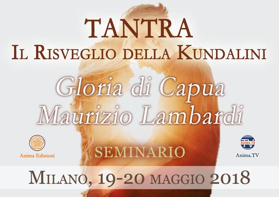 Seminario: Tantra. Il Risveglio della Kundalini – Gloria di Capua, Maurizio Lambardi