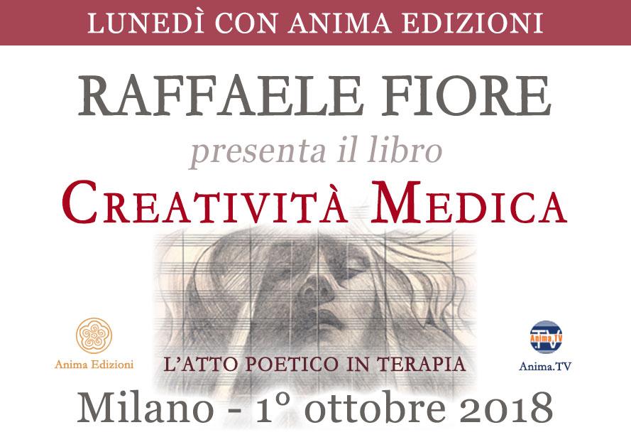 Presentazione libro: Creatività Medica di Raffaele Fiore @ Anima Edizioni – Milano, Corso Vercelli 56