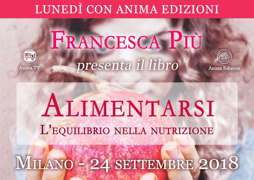 Presentazione libro: Alimentarsi di Francesca Più @ Anima Edizioni – Milano, Corso Vercelli 56