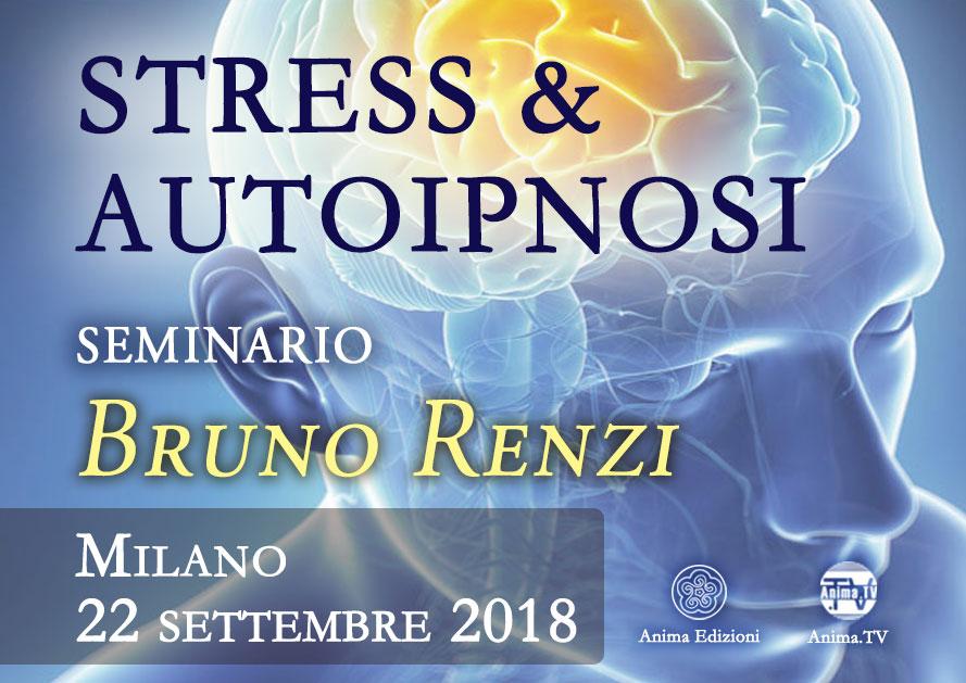 Seminario: Stress e Autoipnosi con Bruno Renzi @ Anima Edizioni – Milano, Corso Vercelli 56