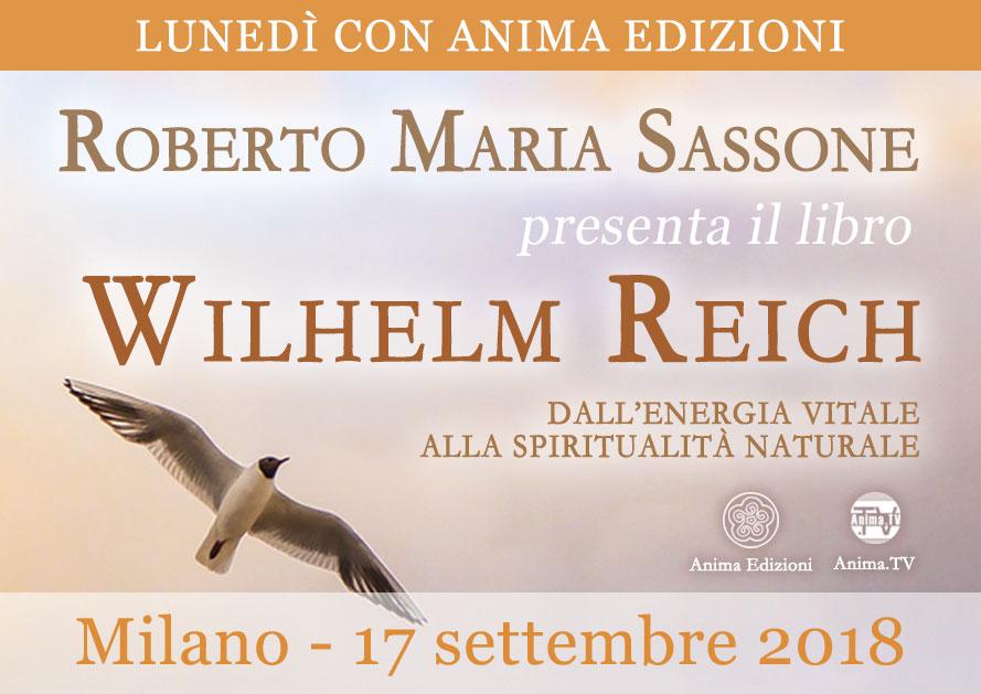Presentazione libro: Wilhelm Reich con Roberto Maria Sassone @ Anima Edizioni – Milano, Corso Vercelli 56