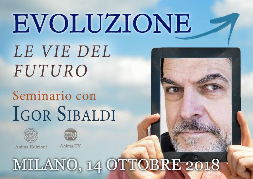Seminario: Evoluzione – Le vie del futuro con Igor Sibaldi @ Anima Edizioni – Milano, Corso Vercelli 56