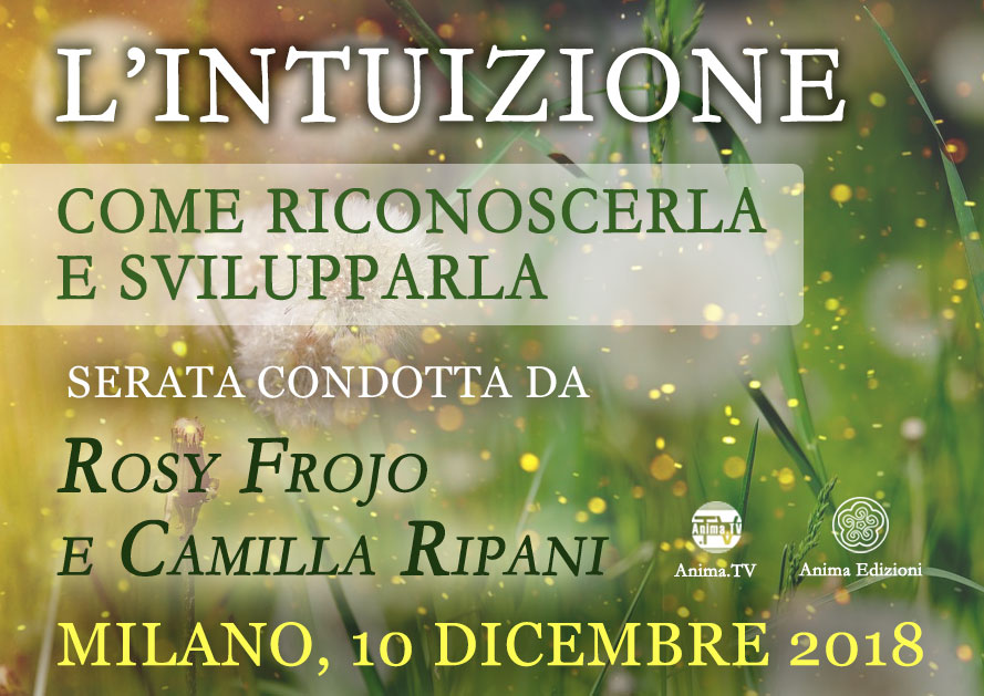 Serata: L'intuizione con Rosy Frojo e Camilla Ripani @ Anima Edizioni – Milano, Corso Vercelli 56