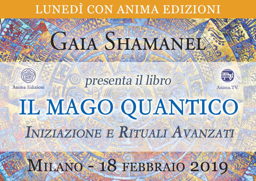 Presentazione libro: Il mago quantico di Gaia Shamanel @ Anima Edzioni – Milano, Corso Vercelli 56