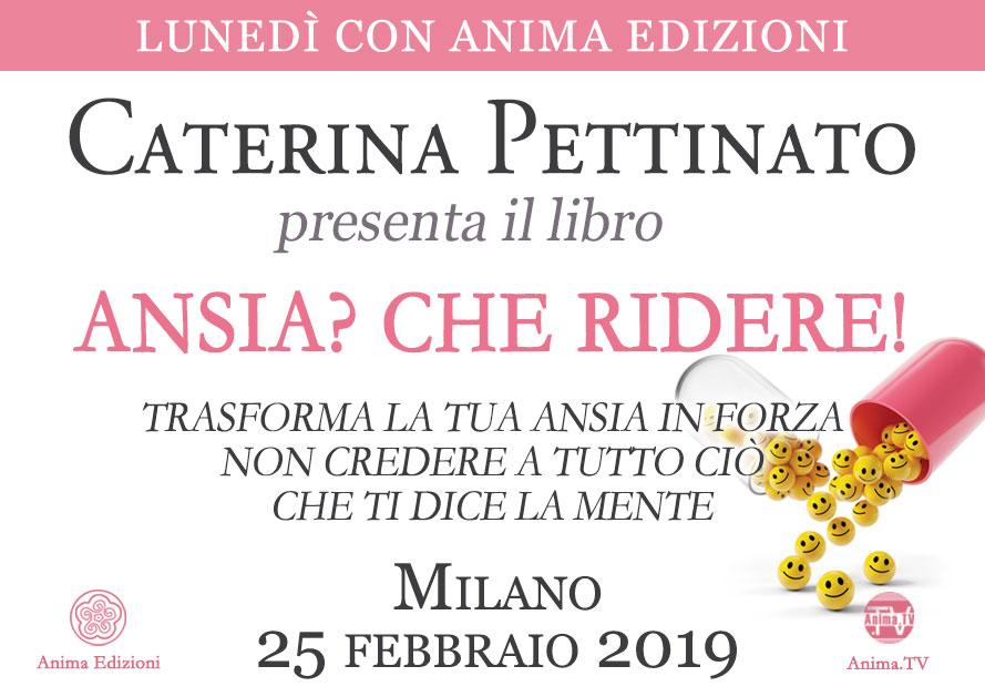 Presentazione libro: Ansia? Che ridere! di Caterina Pettinato @ Anima Edizioni – Milano, Corso Vercelli 56