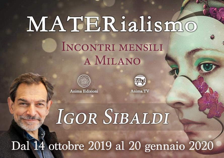 Incontri mensili: MATERialismo con Igor Sibaldi 1/4 @ Anima Edizioni – Milano, Corso Vercelli 56