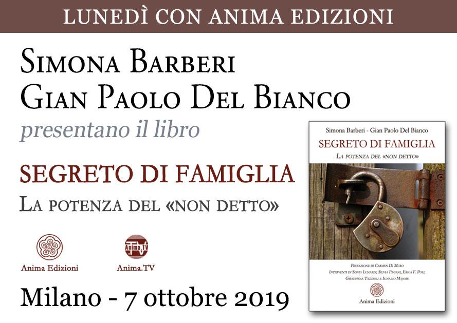 Presentazione libro: Segreto di famiglia di S. Barberi e G.P. Del Bianco @ Anima Edizioni – Milano, Corso Vercelli 56