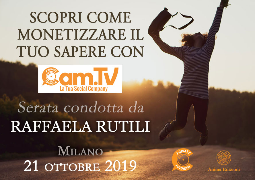 Conferenza: Scopri come monetizzare il tuo sapere con Cam.TV – Raffaela Rutili @ Anima Edizioni – Milano, Corso Vercelli 56
