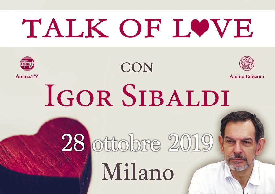 Serata: Talk of Love con Igor Sibaldi @ Anima Edizioni – Milano, Corso Vercelli 56