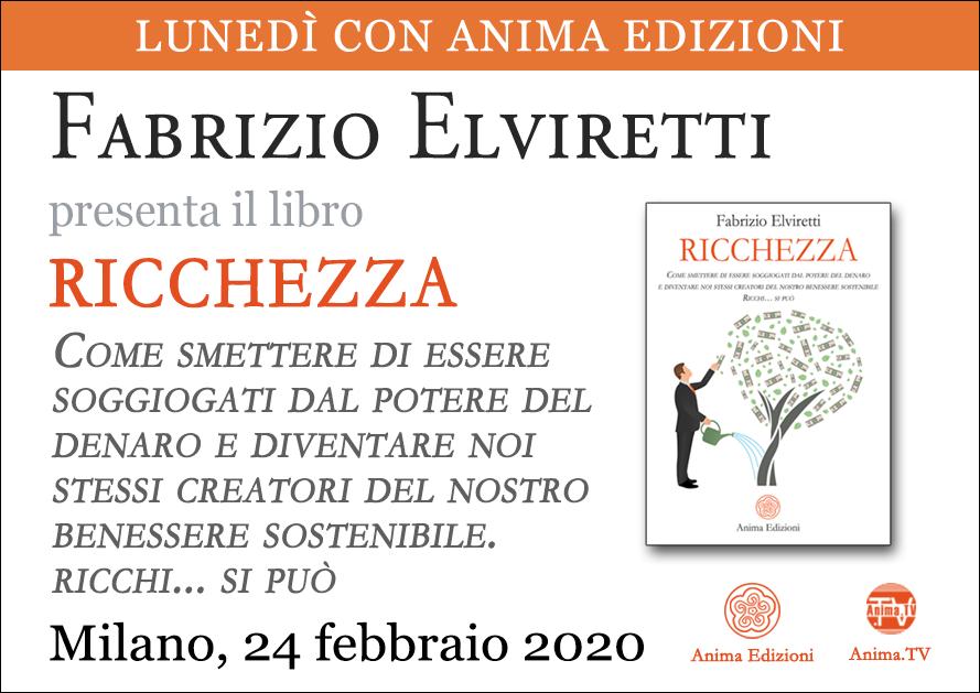 Presentazione libro: Ricchezza di Fabrizio Elviretti @ Anima Edizioni – Milano, Corso Vercelli 56