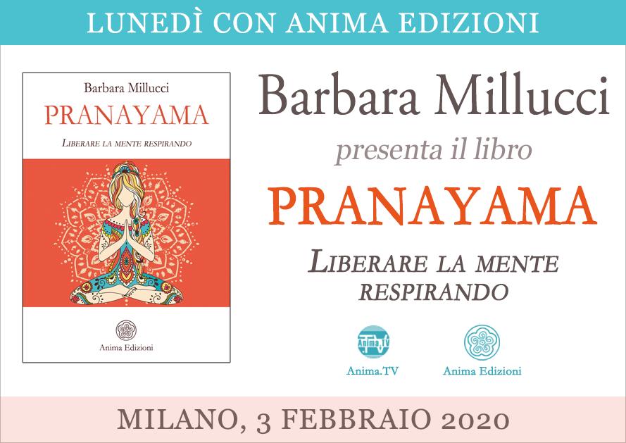 Presentazione libro: Pranayama di Barbara Millucci @ Anima Edizioni – Milano, Corso Vercelli 56