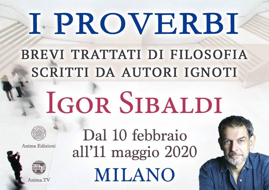 EVENTO RIMANDATO Incontri mensili: I proverbi con Igor Sibaldi @ Anima Edizioni – Milano, Corso Vercelli 56