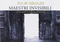 Maestri Invisibili (Videocorso Digitale) Igor Sibaldi