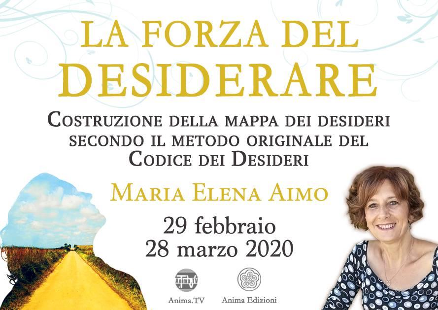 EVENTO ANNULLATO Percorso: La forza del desiderare con Maria Elena Aimo @ Anima Edizioni – Milano, Corso Vercelli 56