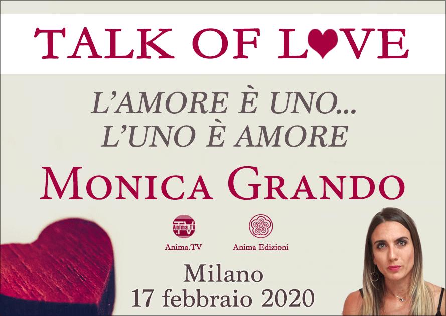 """Serata: Talk of Love """"l'Amore è Uno... L'Uno è Amore"""" con Monica Grando @ Anima Edizioni – Milano, Corso Vercelli 56"""