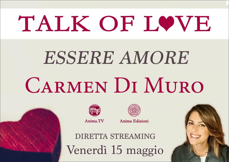 """Webinar: Talk of Love """"Essere Amore"""" con Carmen Di Muro @ Diretta streaming"""