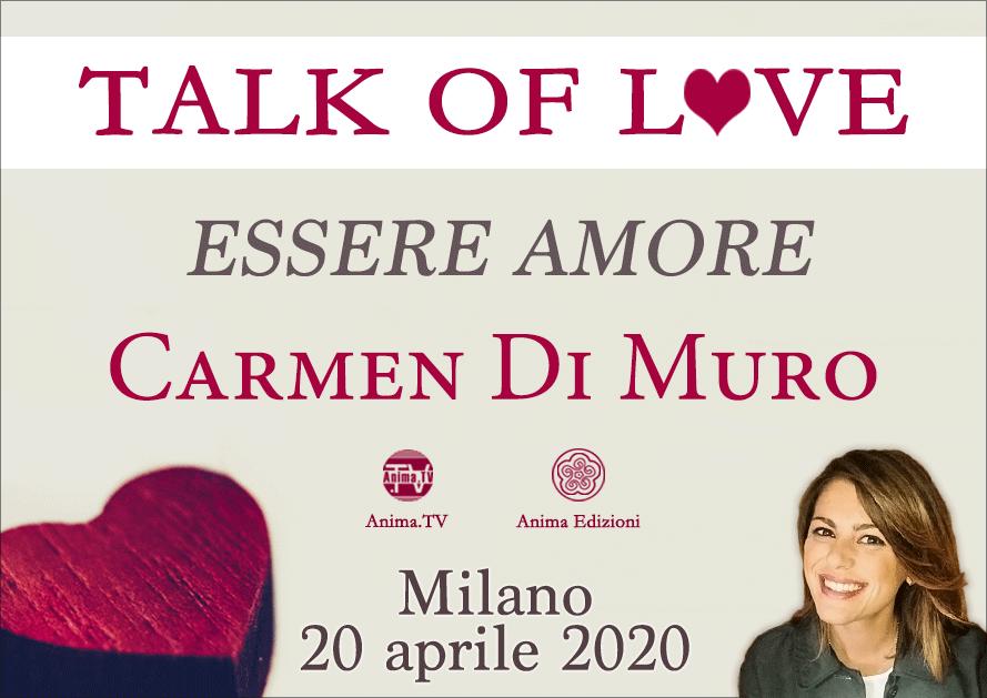 """EVENTO RIMANDATO Serata: Talk of Love """"Essere Amore"""" con Carmen Di Muro @ Anima Edizioni – Milano, Corso Vercelli 56"""