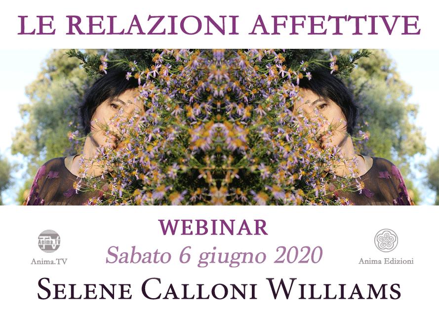 Webinar: le relazioni affettive con Selene Calloni Williams @ Diretta streaming