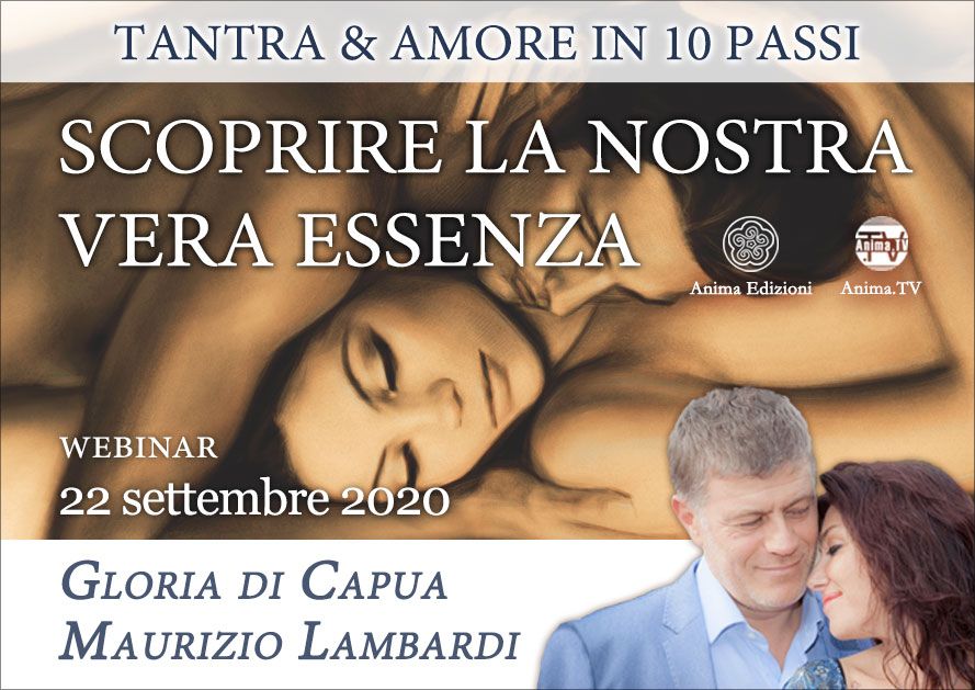 Webinar: Scoprire la nostra vera essenza – Gloria di Capua e Maurizio Lambardi @ Diretta streaming