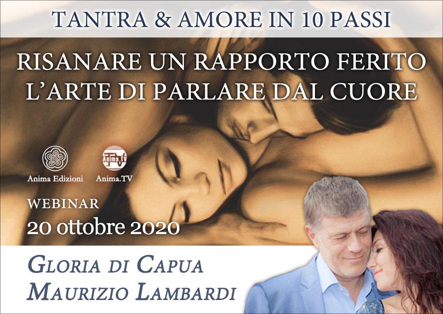Webinar: Risanare un rapporto ferito, l'arte di parlare dal cuore – Gloria di Capua e Maurizio Lambardi @ Diretta streaming