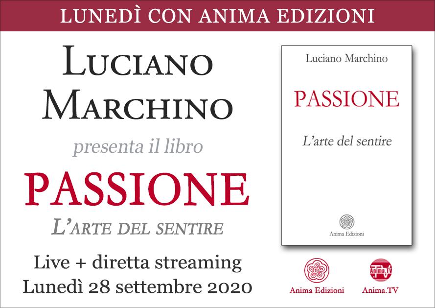 Presentazione libro: Passione di Luciano Marchino (Live + diretta streaming) @ Centro Anima – Corso Magenta, 83