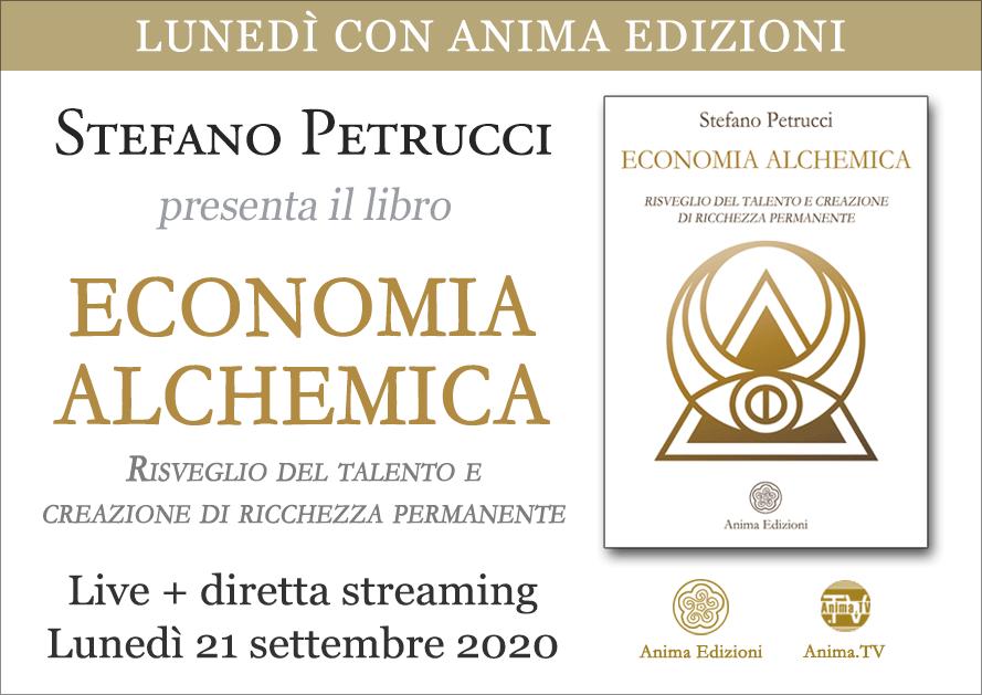 Presentazione libro: Economia alchemica di Stefano Petrucci (Live + Diretta streaming) @ Anima Edizioni – Milano, Corso Magenta 83