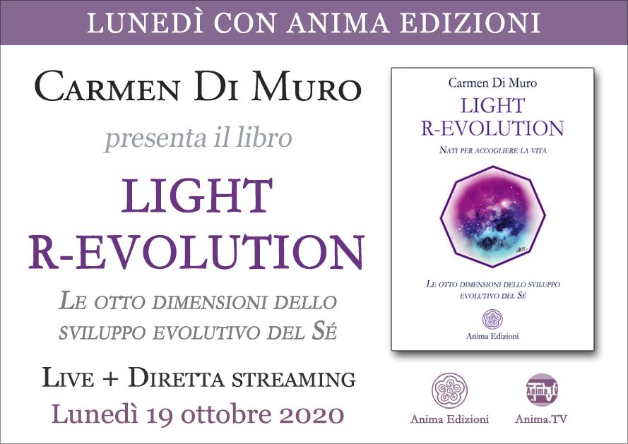 Presentazione libro: Light R-Evolution di Carmen Di Muro (Live + Diretta streaming) @ Centro Anima – Corso Magenta, 83