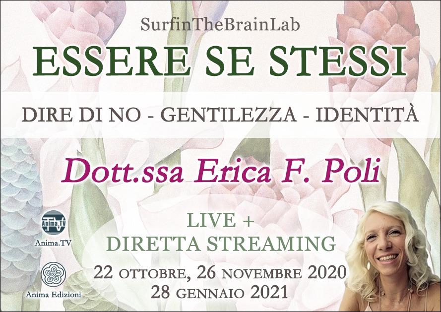 """SurfinTheBrainLab """"Essere se stessi"""" con Erica F. Poli (Live + Diretta streaming) @ Centro Anima – Corso Magenta, 83"""