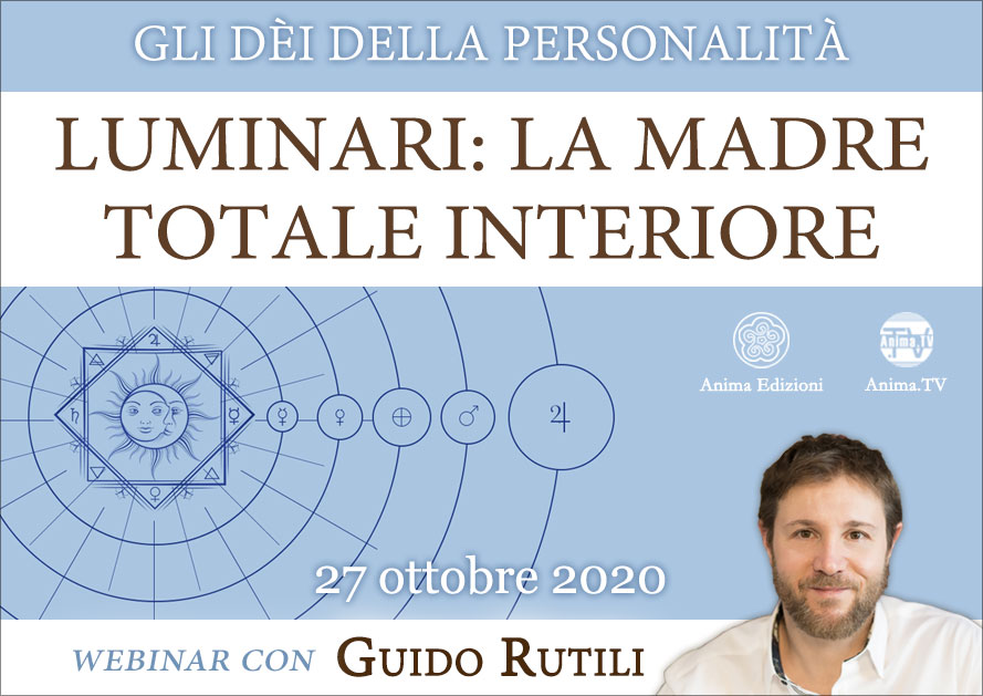 Webinar: Luminari – La Madre Totale interiore con Guido Rutili @ Diretta streaming