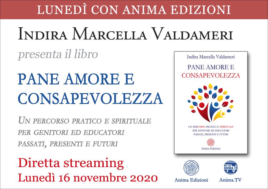 Diretta streaming: Pane Amore e Consapevolezza di Indira Marcella Valdameri @ Diretta streaming