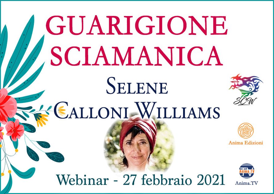 Guarigione Sciamanica – Diretta streaming con Selene Calloni Williams @ Diretta streaming