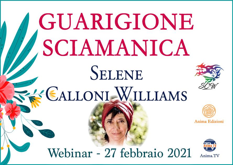Guarigione Sciamanica – Diretta streaming con Selene Calloni Williams @ Diretta streaming