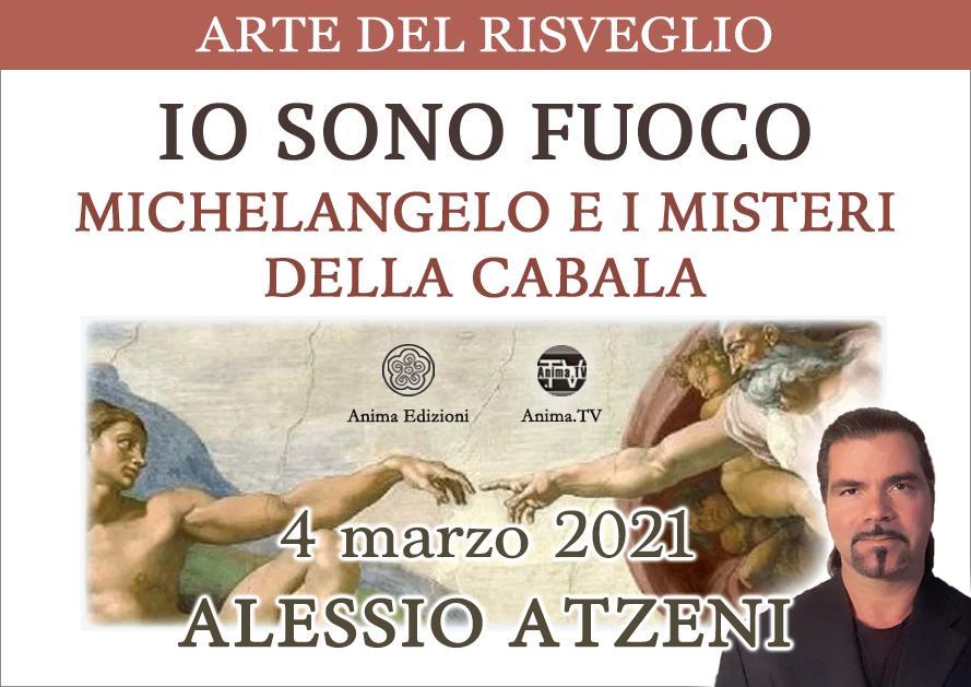 Io sono fuoco – Michelangelo e i misteri della Cabala con Alessio Atzeni @ Diretta streaming
