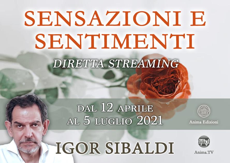 Sensazioni e sentimenti – Diretta streaming con Igor Sibaldi @ Diretta streaming