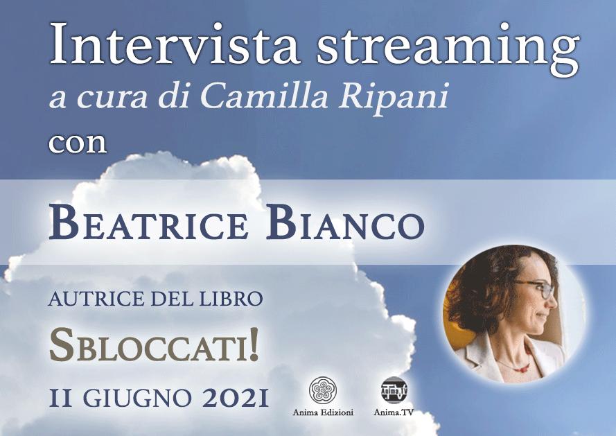 Intervista streaming con Beatrice Bianco – Sbloccati! @ Diretta streaming