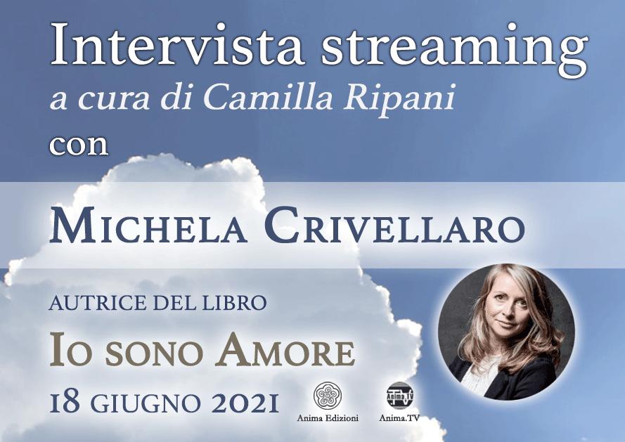 Intervista streaming con Michela Crivellaro – Io sono Amore @ Diretta streaming