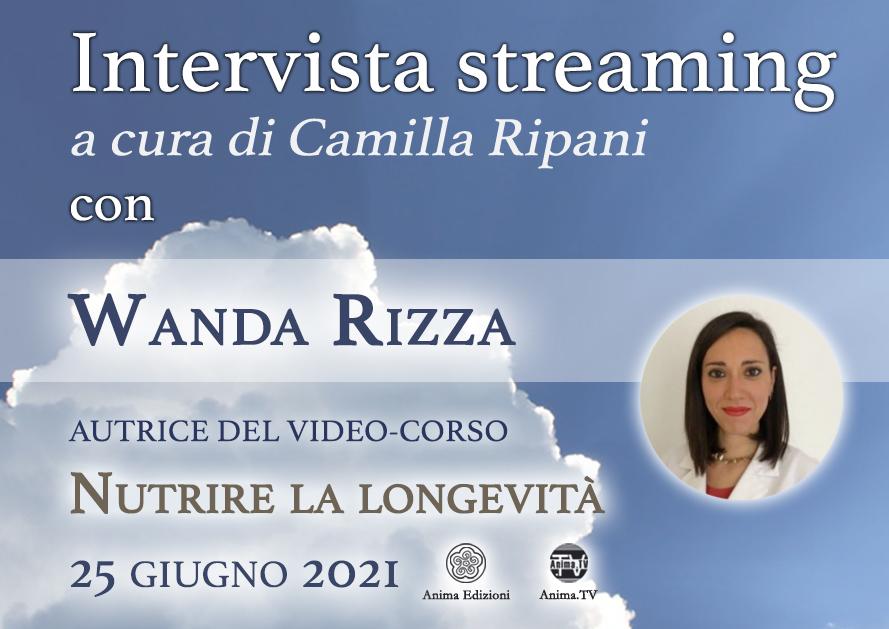 Intervista streaming con Wanda Rizza – Nutrire la longevità @ Diretta streaming