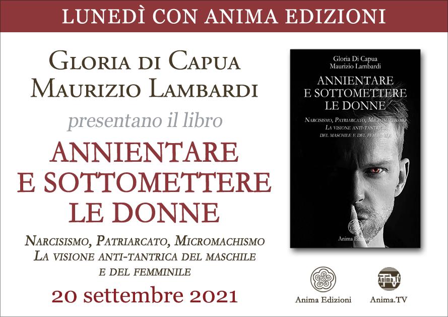 Annientare e sottomettere le donne – Presentazione libro con Gloria di Capua e Maurizio Lambardi (Diretta streaming) @ Diretta streaming + Live