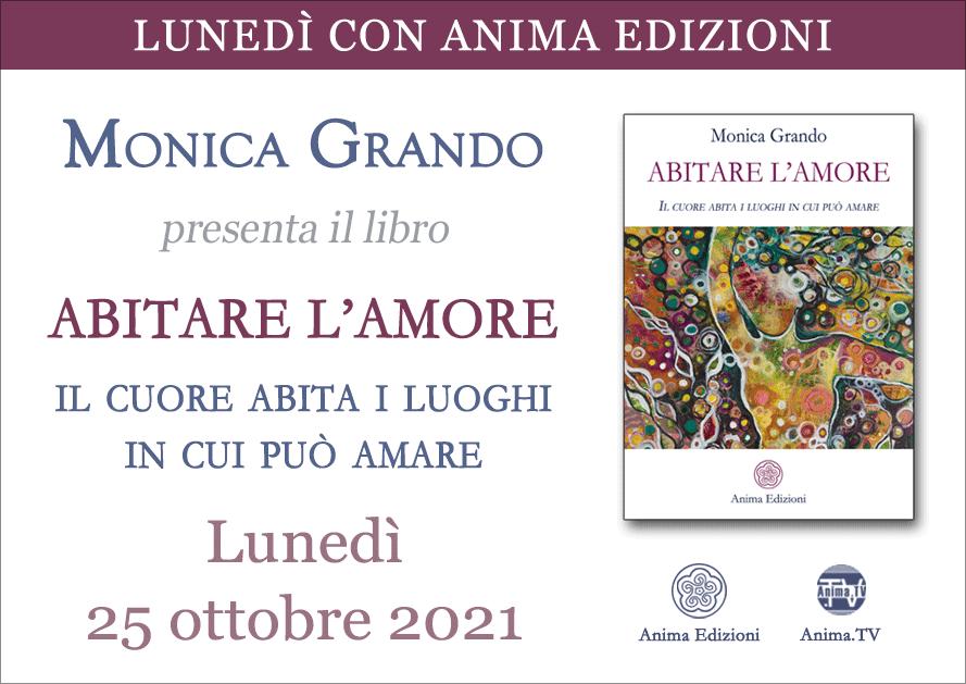 Abitare l'Amore – Presentazione libro con Monica Grando (Diretta streaming) @ Diretta streaming